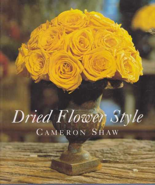 Dried Flower Style, Cameron Shaw