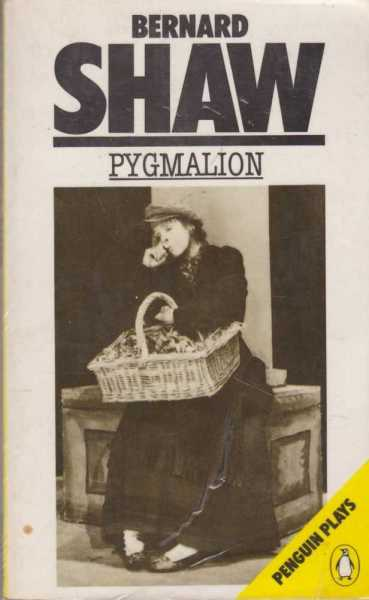 Pygmalion - A Romance in Five Acts [ Penguin Plays ], Shaw, Bernard
