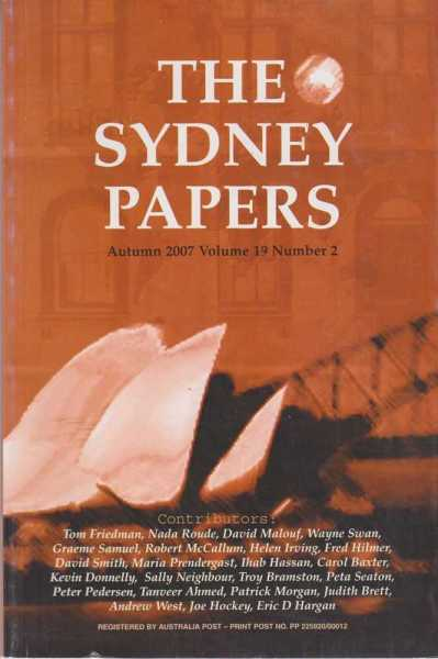The Sydney Papers Summer 2007 Volume 19 Number 2, Anne Henderson [Editor]
