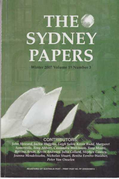 The Sydney Papers Summer 2007 Volume 19 Number 3, Anne Henderson [Editor]