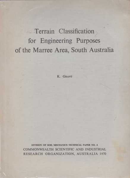 Terrain Classification for Engineering Purposes of the Marree Areas, South Australia [ with Map ], Grant, K.