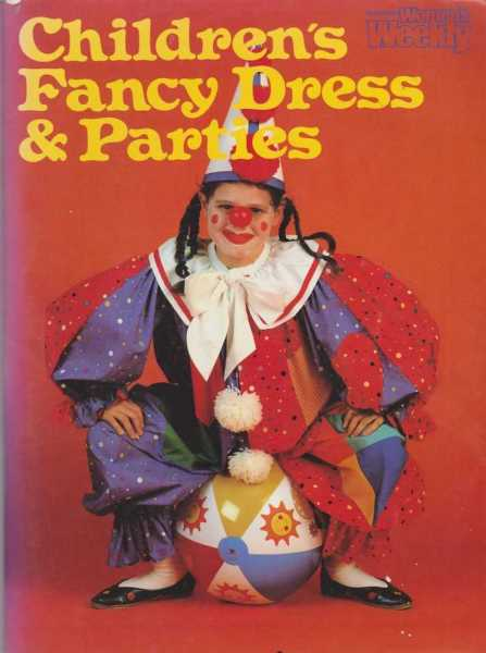 Children's Fancy Dress & Parties, Polly Wilson [Devised and Edited] for The Ausralian Women's Weekly