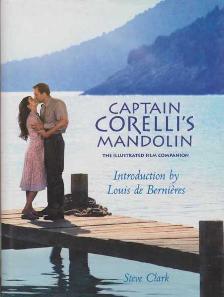 Captain Corelli's Mandolin: The Illustrated Film Companion, Steve Clark