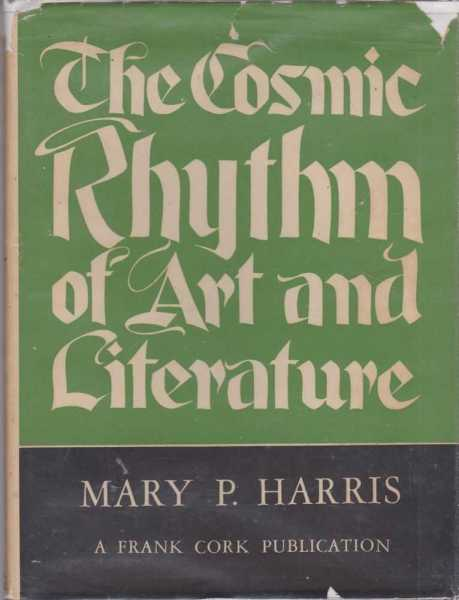 The Cosmic Rhythm of Art and Literature, Mary P. Harris [Lecturer, National Gallery, South Australia]
