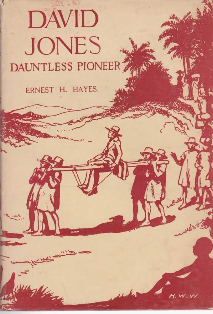 David Jones Dauntless Pioneer - An Epic Story of Heroic Endeavour in Madagascar [The Pioneer Series], Ernest H Hayes