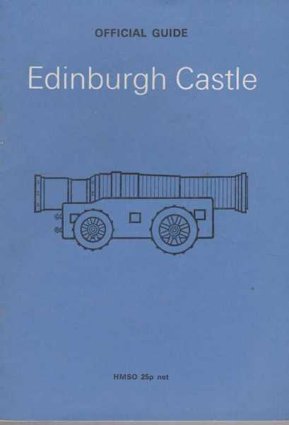 Edinburgh Castle - Official Guide, J. S. Richardson and Marguerite Wood