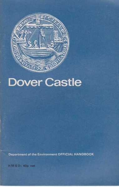 Dover Castle - Kent [Department of Environment Official Handbook], R. Allen Brown