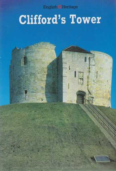 Clifford's Tower - York - Official Guide [English Heritage], English Heritage
