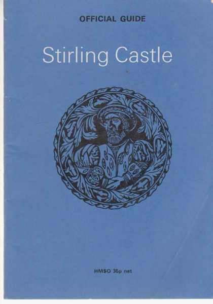 Stirling Castle - Official Guide, J. S. Richardson; Margaret E. Root