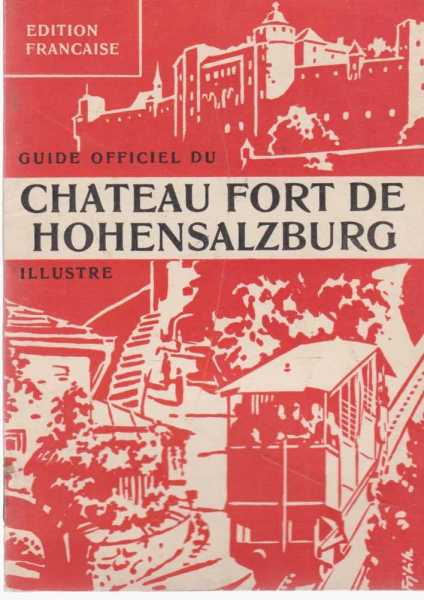 Chateau Fort De Hohnensalzburg Guide Officiel Illustre [Edition Francais], Karl Gordon Salzbourg [Editeur]