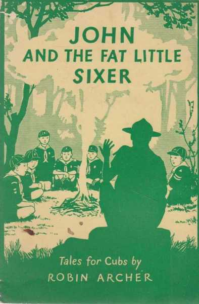 John and the Fat Little Sixer - Tales for Cubs, Robin Archer