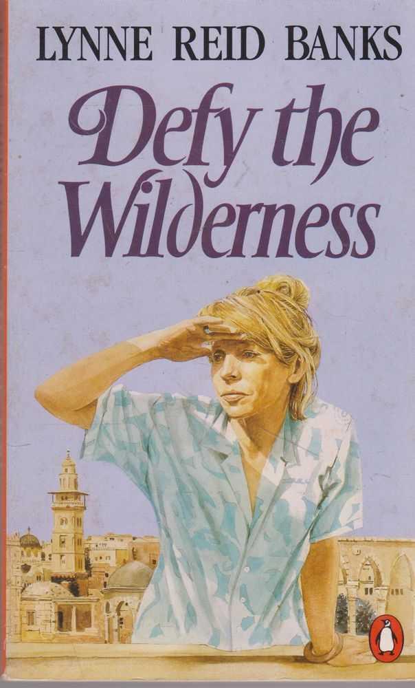 Defy the Wilderness, Lynne Reid Banks