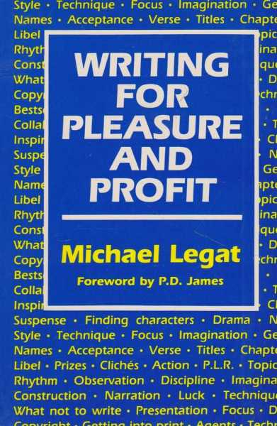Writing for Pleasure and Profit, Michael Legat