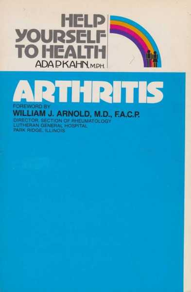 Help Yourself to Health: Arthritis, Ada P. Kahn