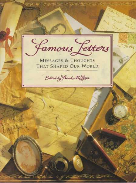 Famous Letters - Messages & Thoughts That Shaped Our World, Frank McLynn