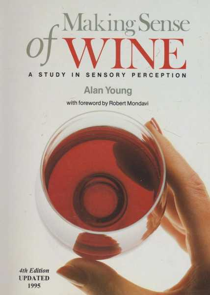 Making Sense of Wine - A Study In Sensory Perception, Alan Young
