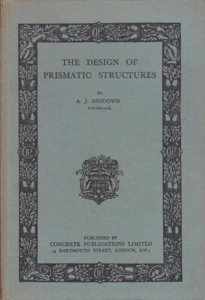 The Design of Prismatic Structures, A. J. Ashdown