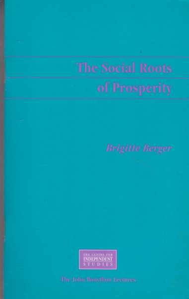 The Social Roots of Prosperity - The Twelfth Annual John Bonython Lecture [Ana Hotel Sydney], Brigitte Berger
