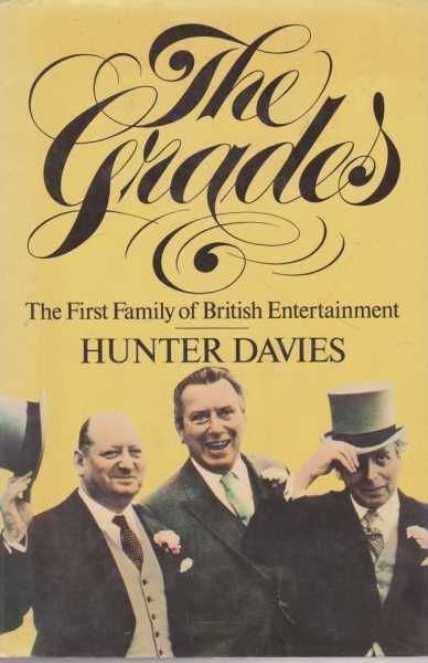 The Grades - The First Family Of British Entertainment, Hunter Davies