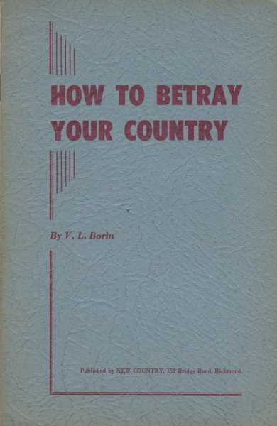 How To Betray Your Country, V. L. Borin