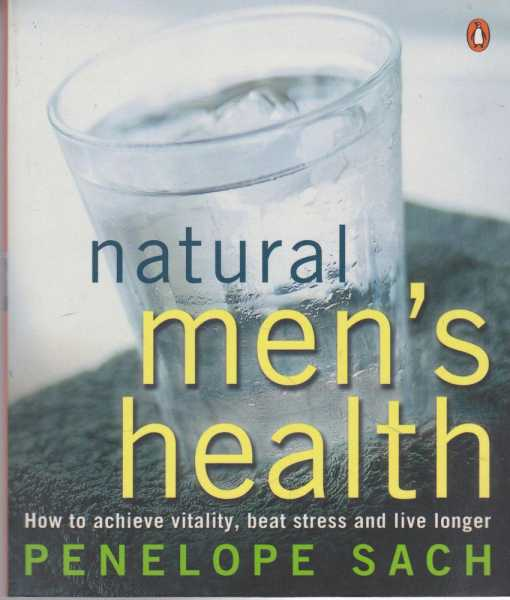 Natural Men's Health, Penelope Sach [Signed Edition]