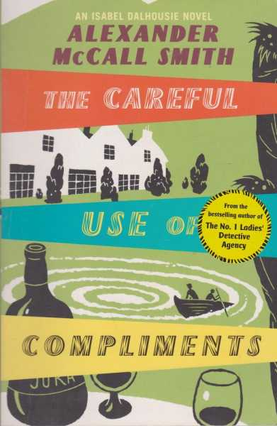 The Careful Use of Compliments, Alexander McCall Smith