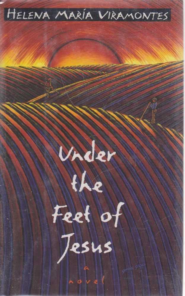 Under The Feet of Jesus, Helena Maria Viramontes