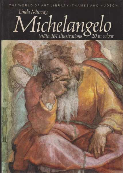 Michelangelo [The World of Art Library], Linda Murray