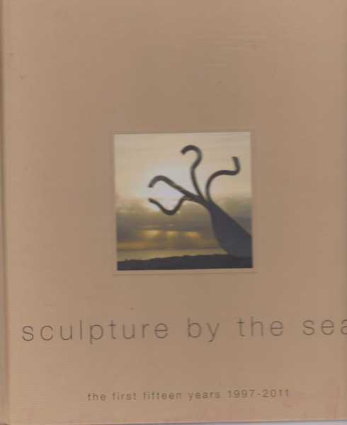 Sculpture By The Sea -The First Fifteen Years 1997-2011, Sculpture by the Sea Inc