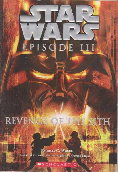 Starwars Episode III - Revenge of the Sith, Patricia C. Wrede