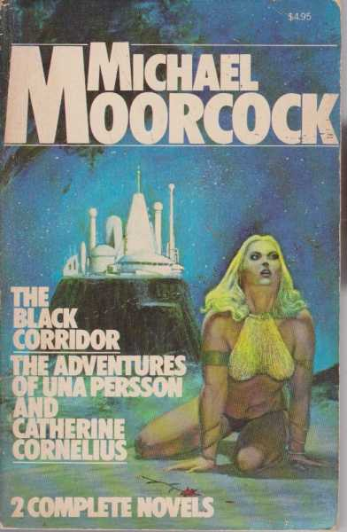 The Black Corridor / The Adventures of Una Persson and Catherine Cornelius - 2 Complete Novels, Michael Moorcock