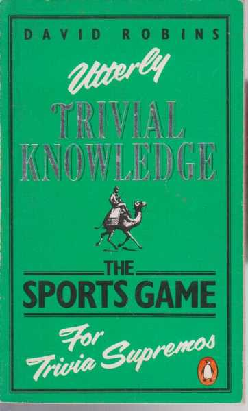 Utterly Trivial Knowledge - The Sports Game For Trivia Supremos, David Robins