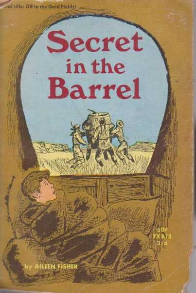 Secret in the Barrel [Original Title: Off to the Gold Fields], Aileen Fisher