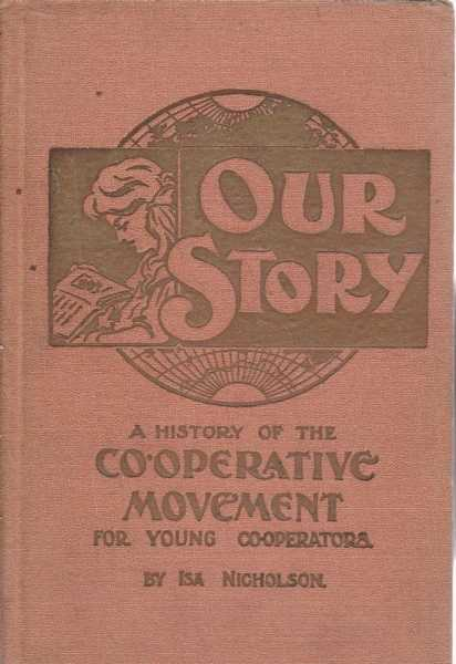 Our Story - A History of the Co-Operative Movement for Young Co-Operators, Isa Nicholson