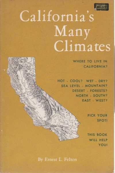 California's Many Climates - Where To Live in California?, Ernest L. Felton