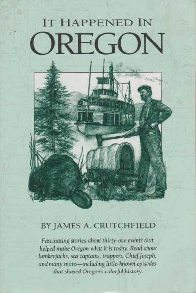 It Happened in Oregon, James A. Crutchfield