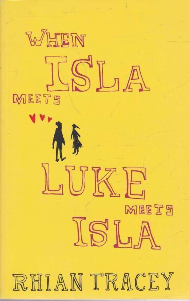 When Isla Meets Luke Meets Isla, Rhian Tracey