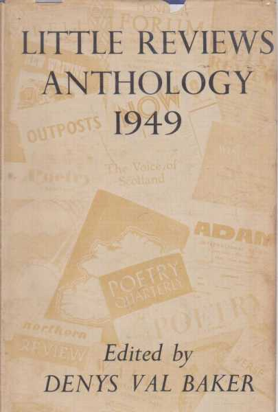 Little Reviews Anthology 1949, Denys Val Baker