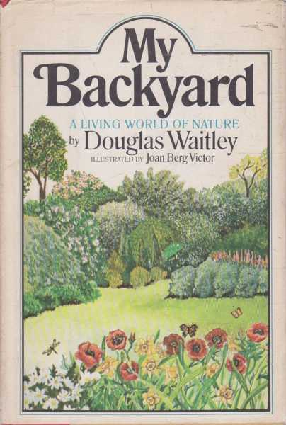 My Backyard - A Living World of Nature, Douglas Waitley