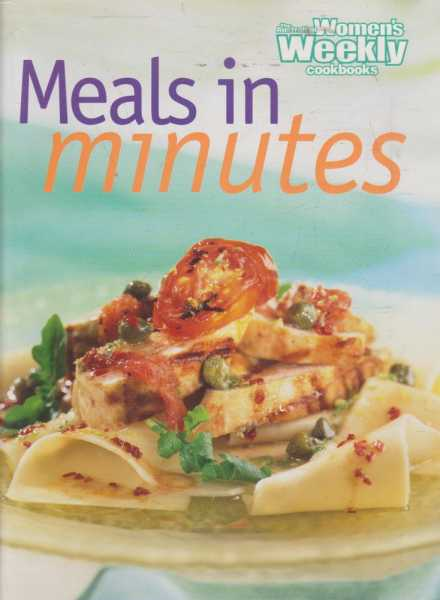 The Australian Women's Weekly Cookbooks - Meals in Minutes, Pamela Clark