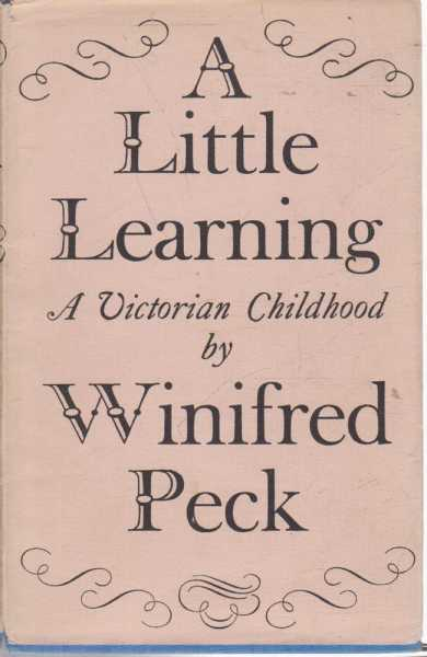 A Little Learning - A Victorian Childhood, Winifred Peck