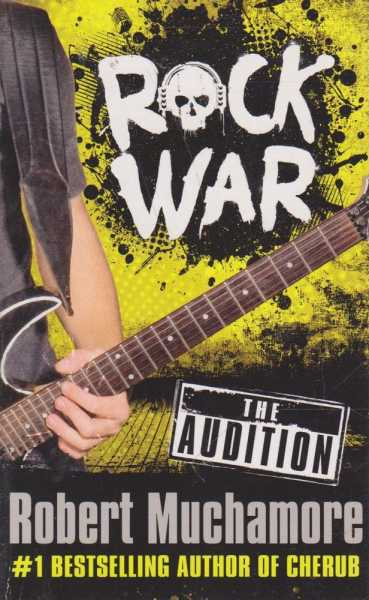 Rock War - The Audition, Robert Muchamore