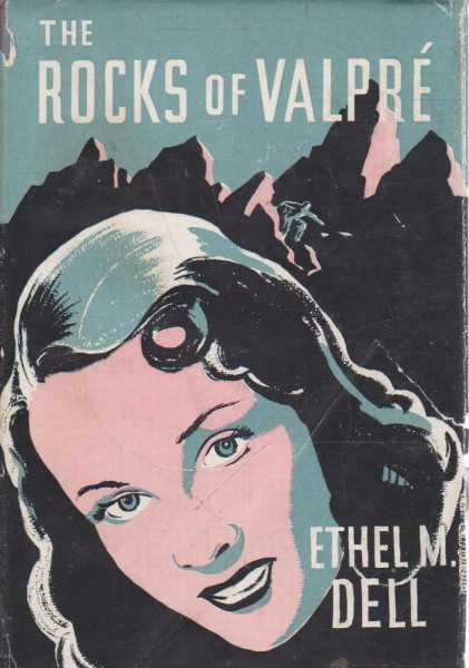 The Rocks of Valpre, Ethel M. Dell