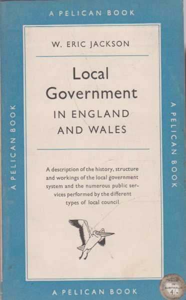 Local Government in England and Wales, W. Eric Jackson