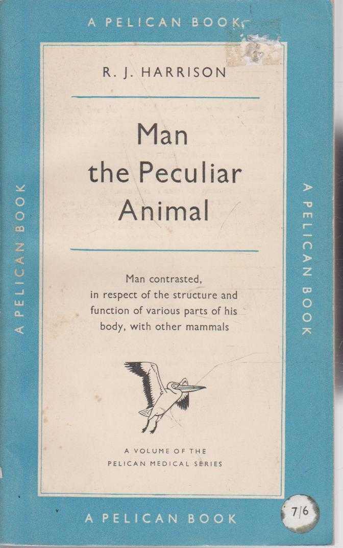 Man the Peculiar Animal, R.J. Harrison