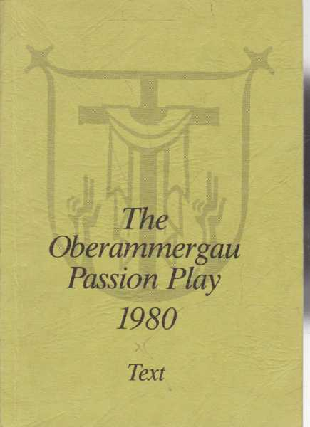 The Oberammergau Passion Play 1980 The Text, Father Othmar Weis