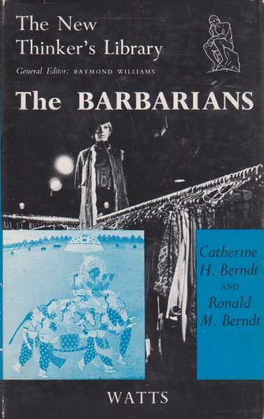 The Barbarians - An Anthropological View, Raymond Williams - Editor
