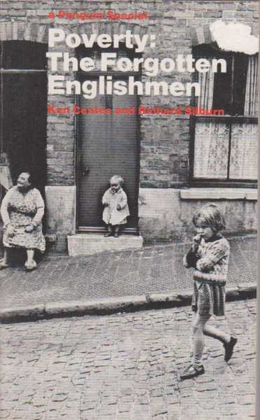 Poverty: The Forgotten Englishmen, Ken Coates and Richard Silburn