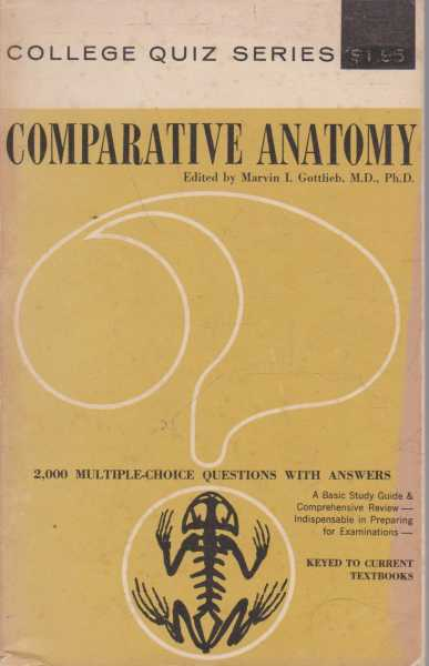 Comparative Anatomy - 2000 Multiple Choice Questions with Answers, Marvin I. Gottlieb