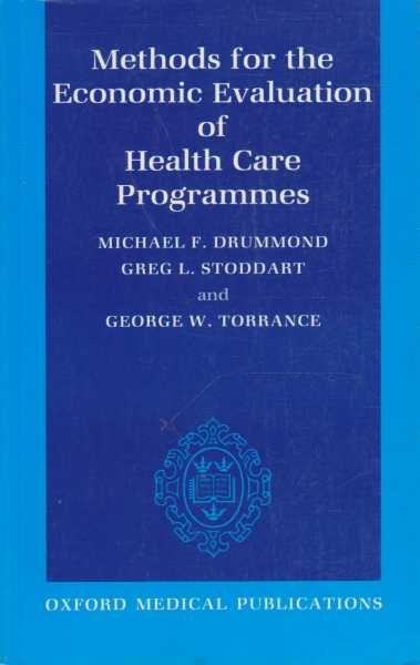 Methods for the Economic Evaluation of Health care Programmes, Michael F. Drummond et all